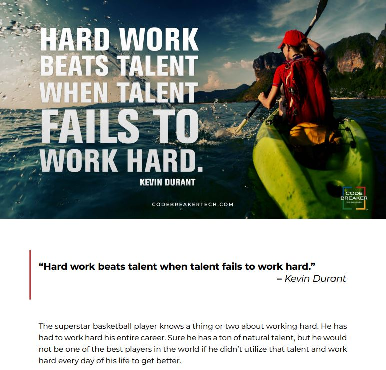 """Hard work beats talent when talent fails to work hard."""