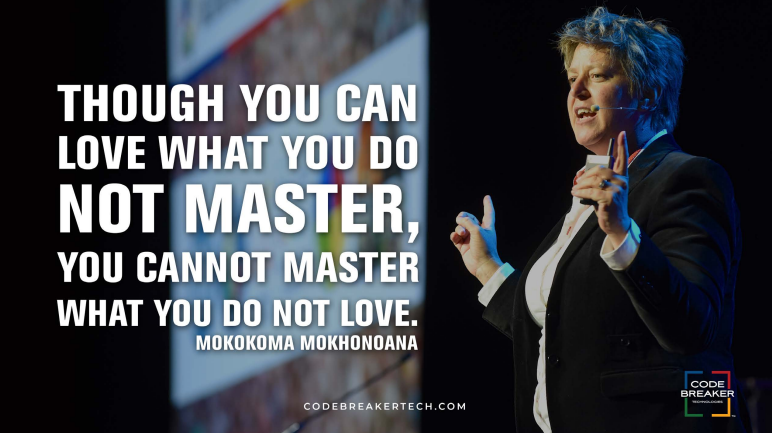 """Though you can love what you do not master, you cannot master what you do not love."""