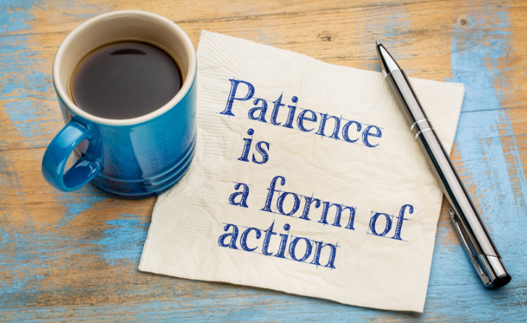 Key to developing a new habit is PATIENCE.